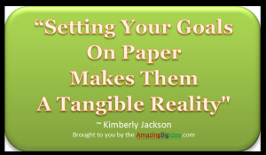 Setting_Your_Goals_on_paper_makes_them_a_tangible_reality_Kimberly_Jackson_amazing_big_idea